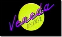 Anos 80 - TV Vereda Tropical